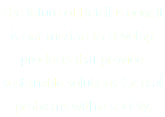The future of Retail is now. It is our mission to develop products that provide sustainable solutions for real problems within society.